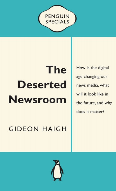 Book Cover: The Deserted Newsroom: Penguin Specials