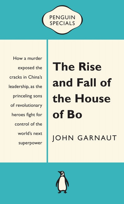 Book Cover: The Rise and Fall of the House of Bo: Penguin Special