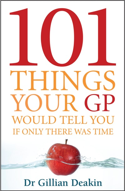 101 Things Your GP Would Tell You If Only There Was Time