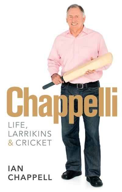 Chappelli: Life, Larrikins & Cricket