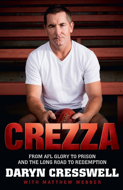 CREZZA:  From AFL glory to prison and the long road to redemption.