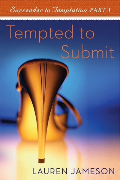 Book Cover:  Tempted To Submit: Surrender To Temptation Part 1