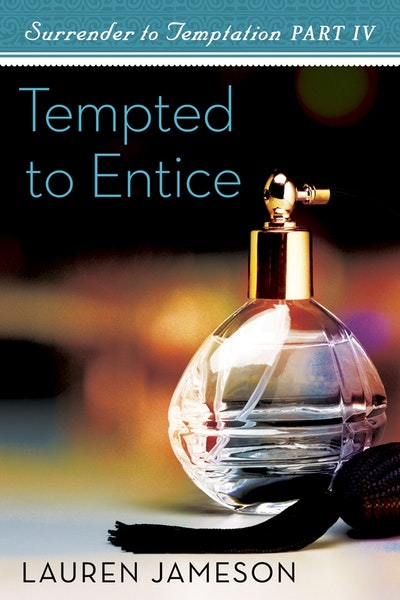 Book Cover:  Tempted To Entice: Surrender To Temptation Part 4