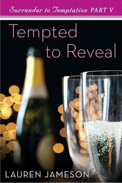 Book Cover:  Tempted To Reveal: Surrender To Temptation Part 5