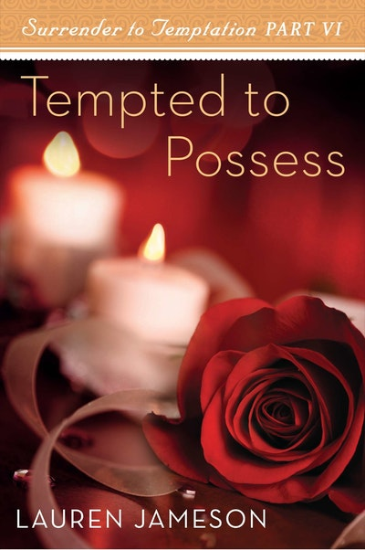 Book Cover:  Tempted To Possess: Surrender To Temptation Part 6