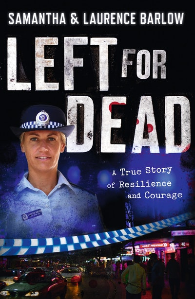 Book Cover:  Left for Dead: A True Story of Resilience and Courage