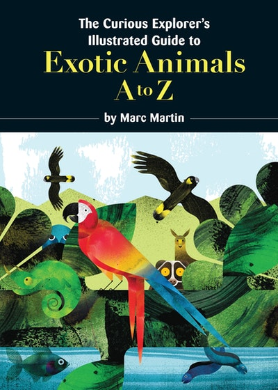 Book Cover: The Curious Explorer's Illustrated Guide to Exotic Animals