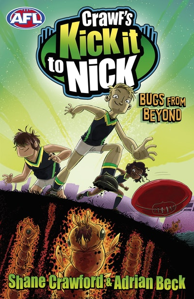 Book Cover:  Crawf's Kick it to Nick: Bugs From Beyond