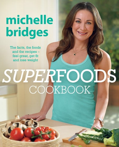 Book Cover:  Superfoods Cookbook: The facts, the foods and the recipes - feel great  get fit and lose weight