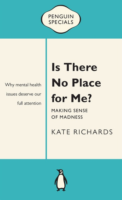 Book Cover:  Is There No Place for Me?: Making Sense of Madness: Penguin Special