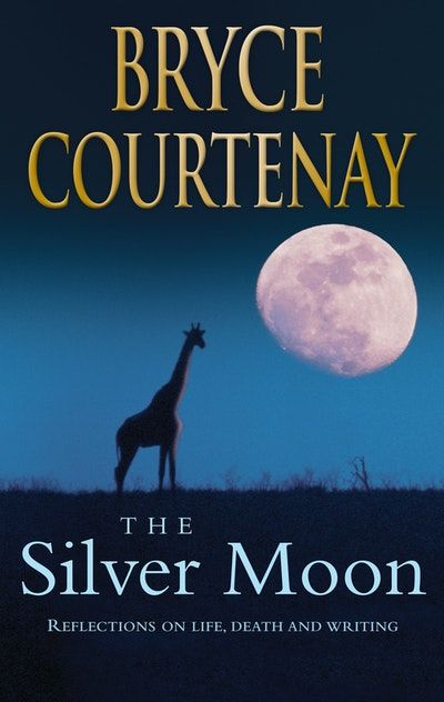 Book Cover: The Silver Moon: Reflections on life, death and writing