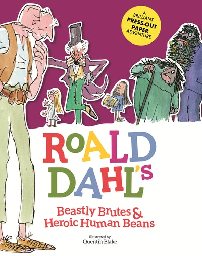 Roald Dahl's Beastly Brutes & Heroic Human Beans