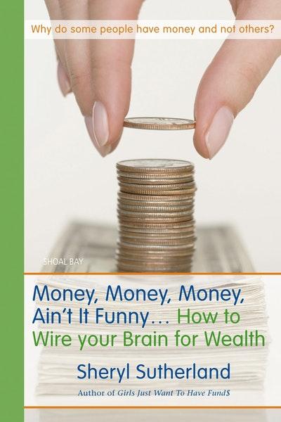 Money, Money, Money, Ain't It Funny . . .
