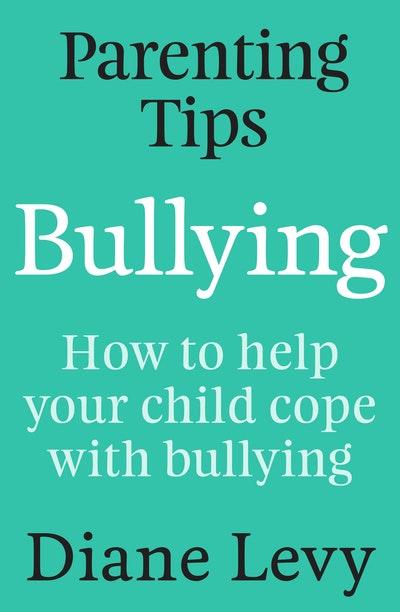 Parenting Tips: Bullying