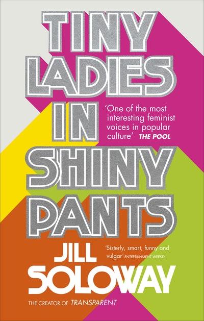 Tiny Ladies in Shiny Pants