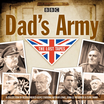 Dad's Army: The Lost Tapes