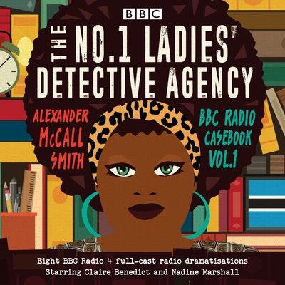 The No.1 Ladies' Detective Agency: BBC Radio Casebook Vol.1
