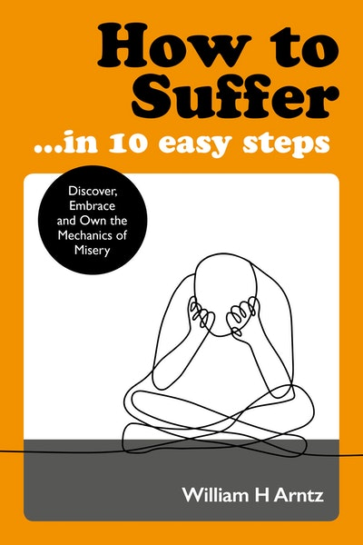 How to Suffer … In 10 Easy Steps