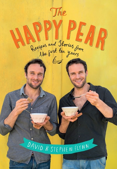 The Happy Pear: Recipes and stories from the first ten years