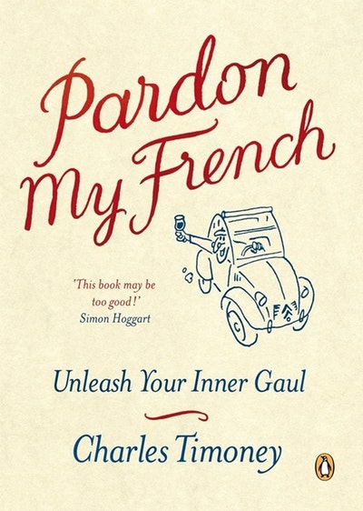 Pardon My French: Unleash Your Inner Gaul in 250 Words