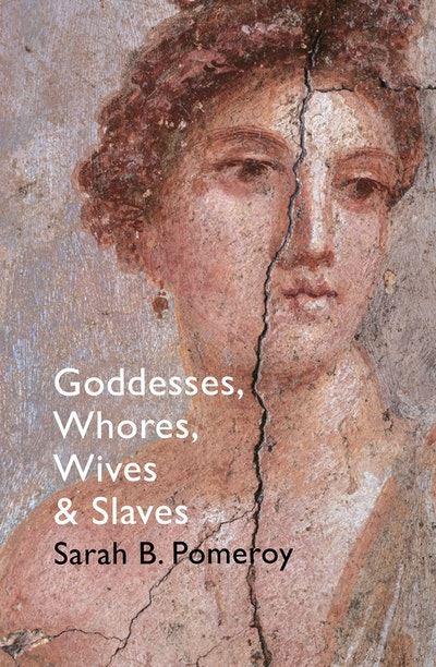 Goddesses, Whores, Wives and Slaves