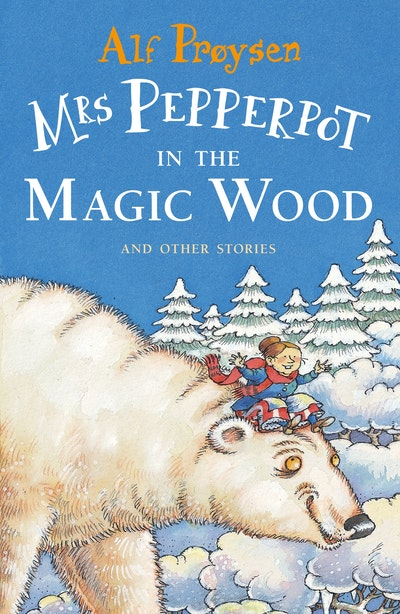 Mrs Pepperpot in the Magic Wood