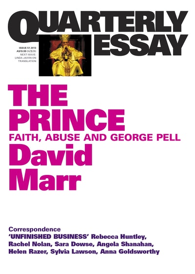 The Prince: Faith, abuse and George Pell: Quarterly Essay 51