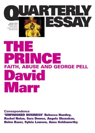 The Prince: Faith, Abuse and George Pell: Quarterly Essay 51