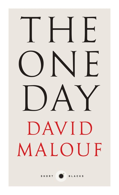 The One Day: Short Black 7 by David Malouf