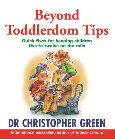 Beyond Toddlerdom Tips