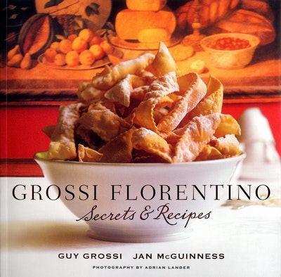Book Cover:  Grossi Florentino: Secrets & Recipes