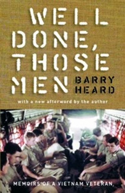 Book Cover:  Well Done Those Men: Memoirs Of A Vietnam Veteran
