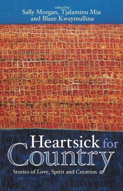 Book Cover:  Heartsick for Country : Stories of Love, spirit and creation