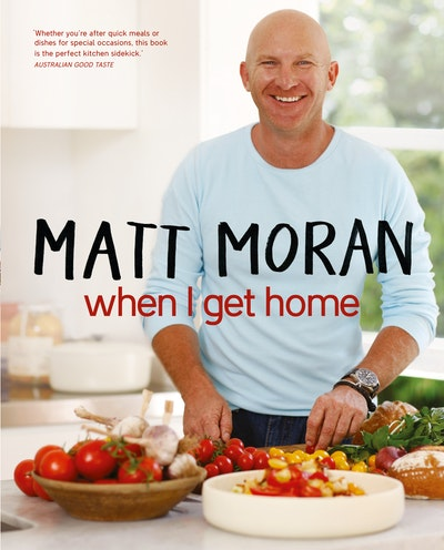 When I Get Home by Matt Moran