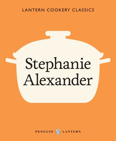 Book Cover:  Lantern Cookery Classics: Stephanie Alexander