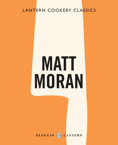 Book Cover:  Lantern Cookery Classics: Matt Moran
