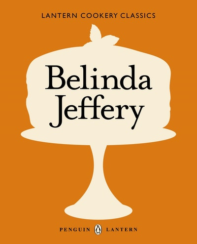 Book Cover:  Lantern Cookery Classics: Belinda Jeffery