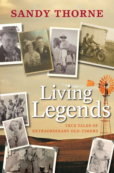 Book Cover:  Living Legends: True Tales of Extraordinary Old-Timers