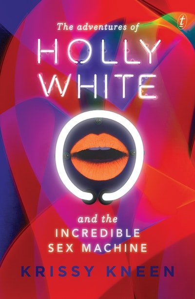 Book Cover: The Adventures of Holly White and the Incredible Sex Machine