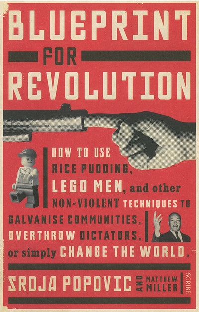 Book Cover:  Blueprint for Revolution: How to use rice pudding, lego men,and other non-violent techniques to galvanise communities,