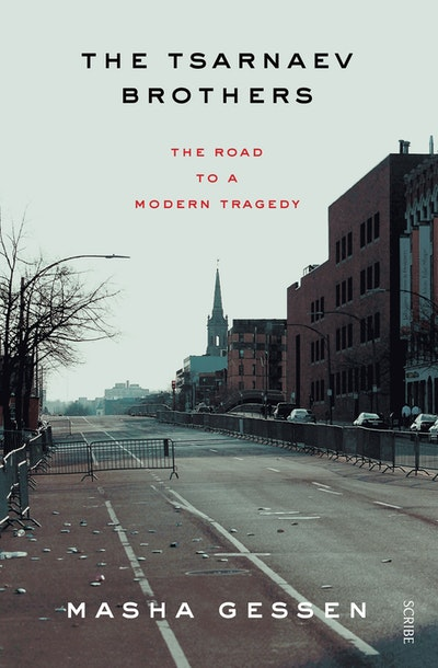 Book Cover: The Tsarnaev Brothers: The Road to a Modern Tragedy