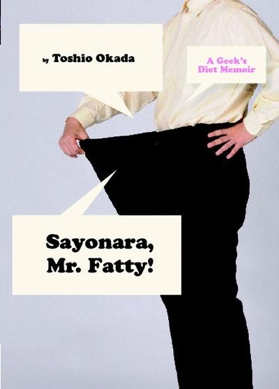 Sayonara, Mr. Fatty
