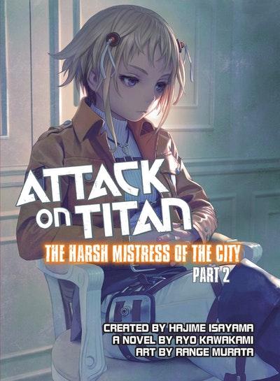 Attack On Titan The Harsh Mistress Of The City Part 2kawakami, Ryo