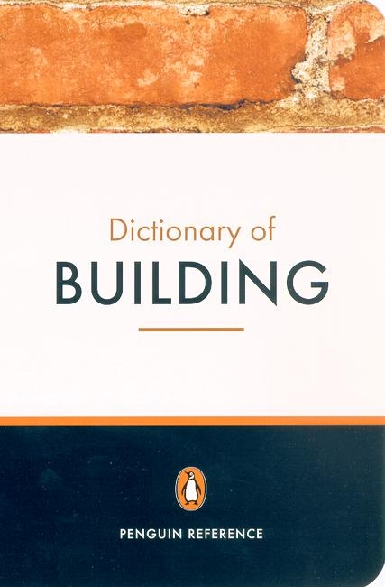 Penguin dictionary of building the penguin books australia for Building dictionary