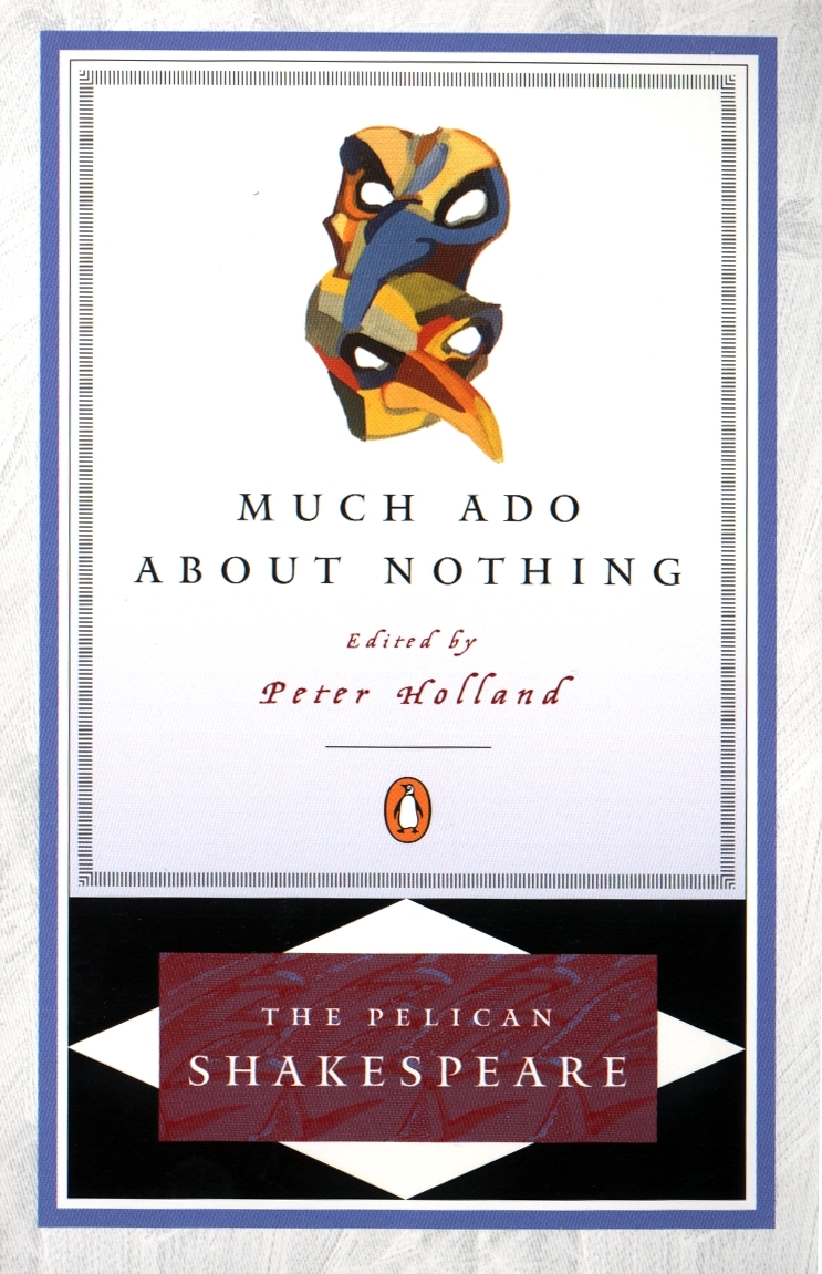 much ado about nothing pelican shakespeare penguin books much ado about nothing pelican shakespeare