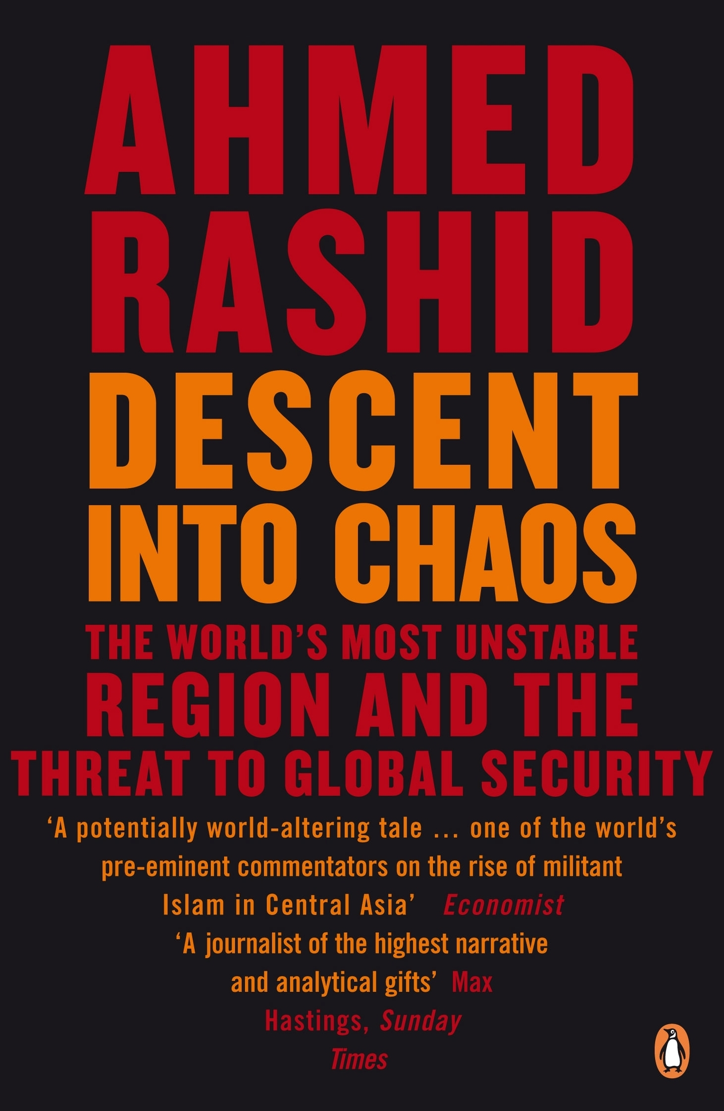 Descent into Chaos: The World's Most Unstable Region and the ...