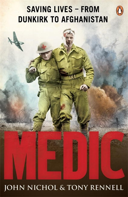 Book Cover:  Medic: Saving Lives - From Dunkirk to Afghanistan