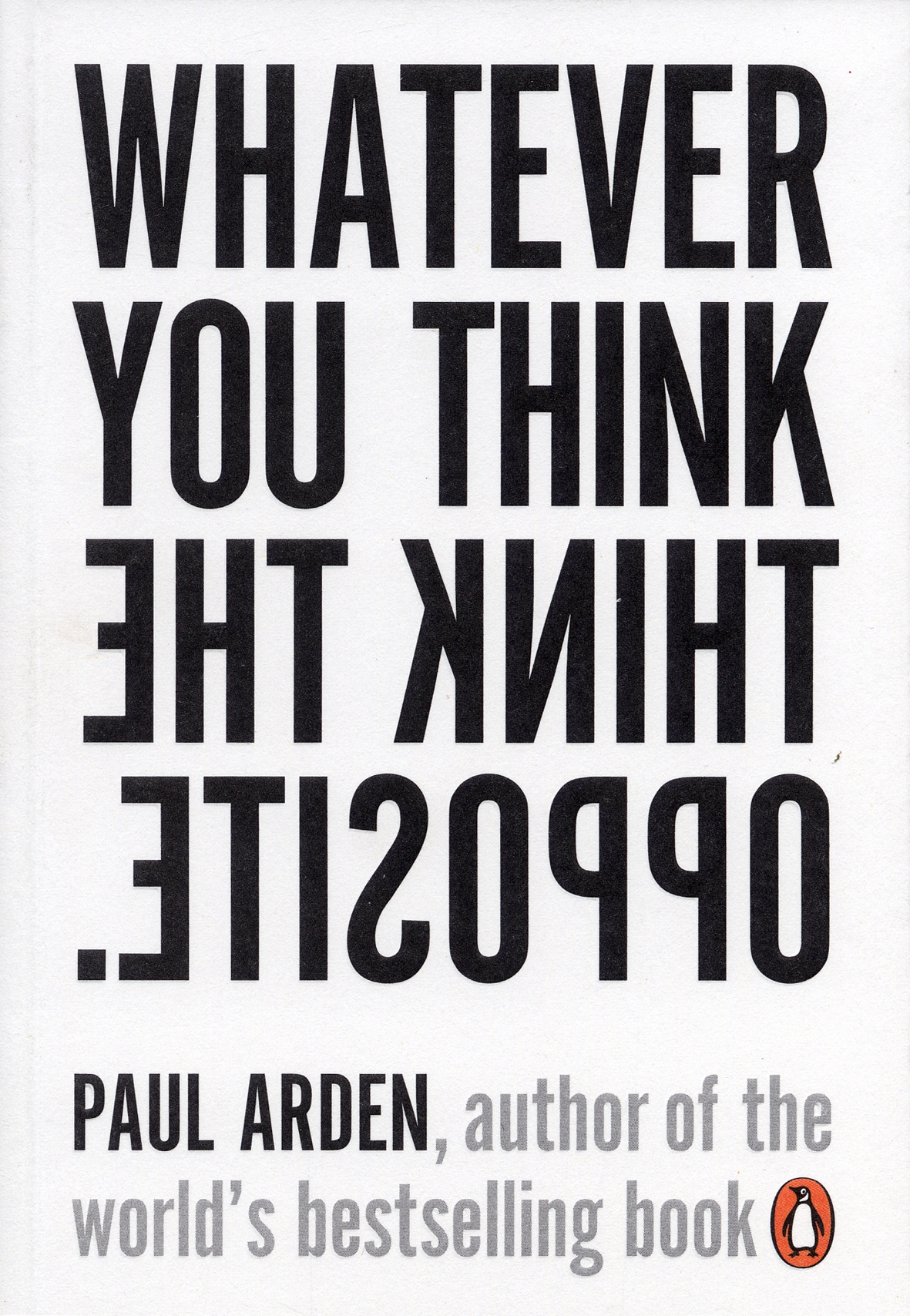 Book Cover:  Whatever You Think Think the Opposite