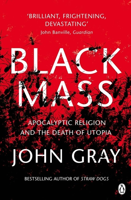 Book Cover:  Black Mass: Apocalyptic Religion and the Death of Utopia