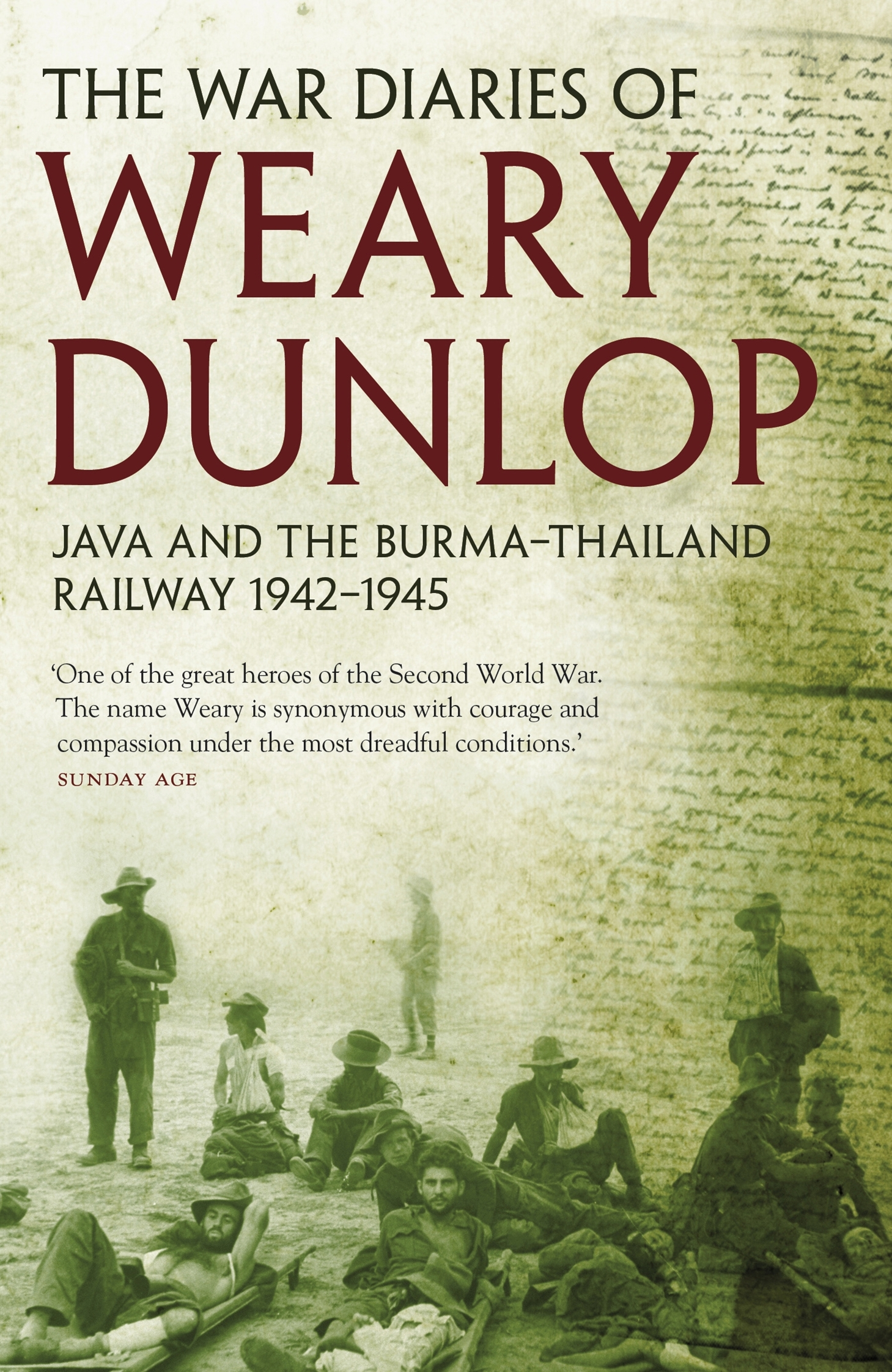 Book Cover: The War Diaries of Weary Dunlop: Java and the Burma - Thailand Railway 1942-1945